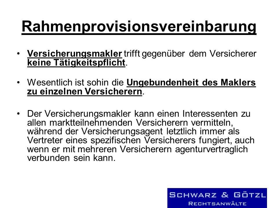 Rahmenprovisionsvereinbarung Versicherungsmakler trifft gegenüber dem Versicherer keine Tätigkeitspflicht.