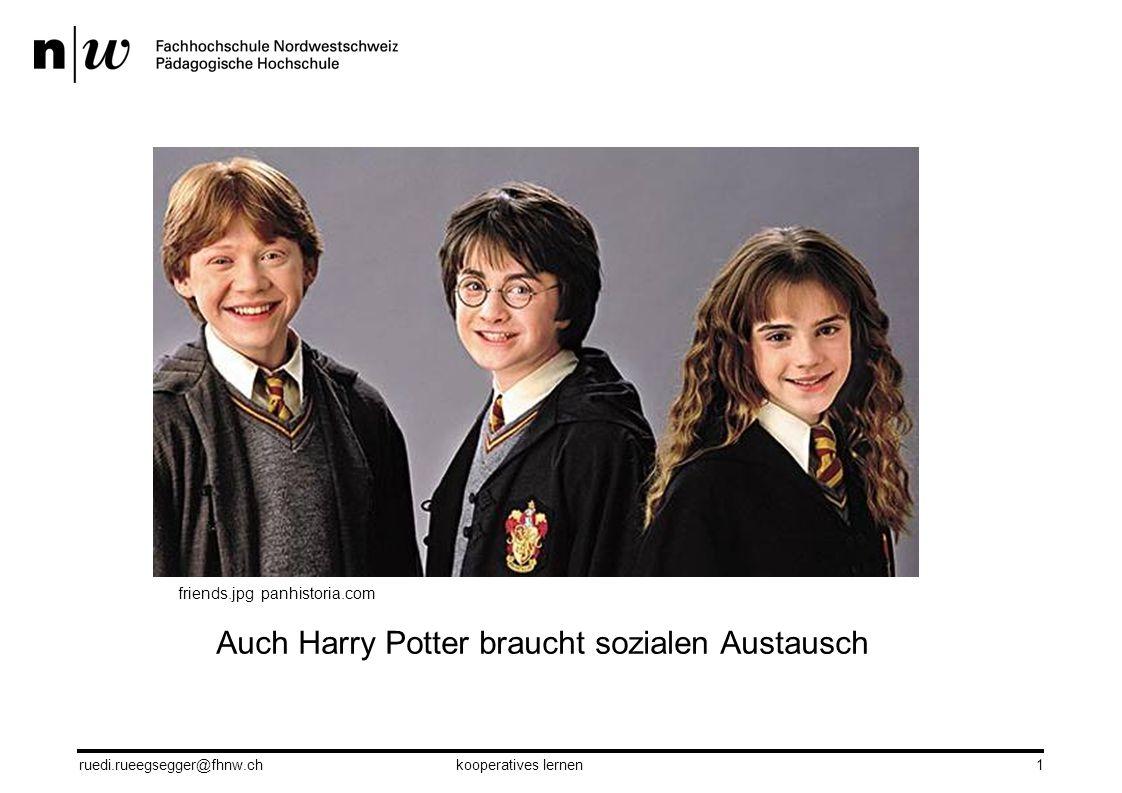 1 ruedi.rueegsegger@fhnw.chkooperatives lernen Auch Harry Potter braucht sozialen Austausch friends.jpg panhistoria.com