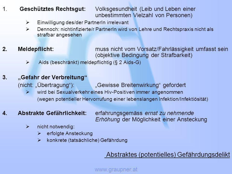 www.graupner.at 1. Geschütztes Rechtsgut: Volksgesundheit (Leib und Leben einer unbestimmten Vielzahl von Personen) Einwilligung des/der PartnerIn irr