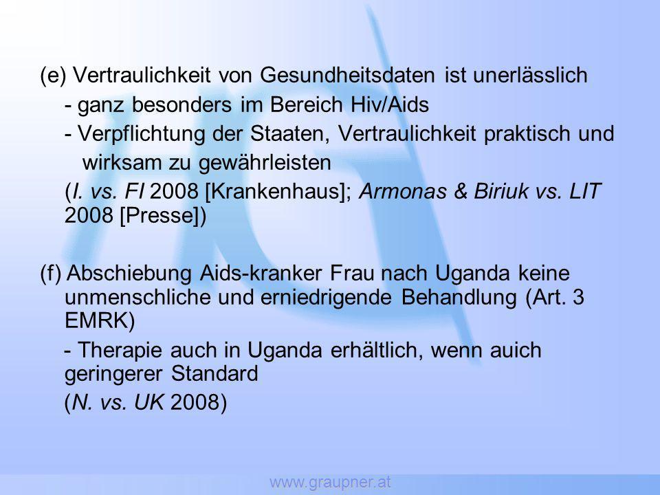 www.graupner.at (e) Vertraulichkeit von Gesundheitsdaten ist unerlässlich - ganz besonders im Bereich Hiv/Aids - Verpflichtung der Staaten, Vertraulic
