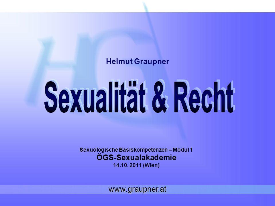 Sexuologische Basiskompetenzen – Modul 1 ÖGS-Sexualakademie 14.10. 2011 (Wien) Helmut Graupner www.graupner.at