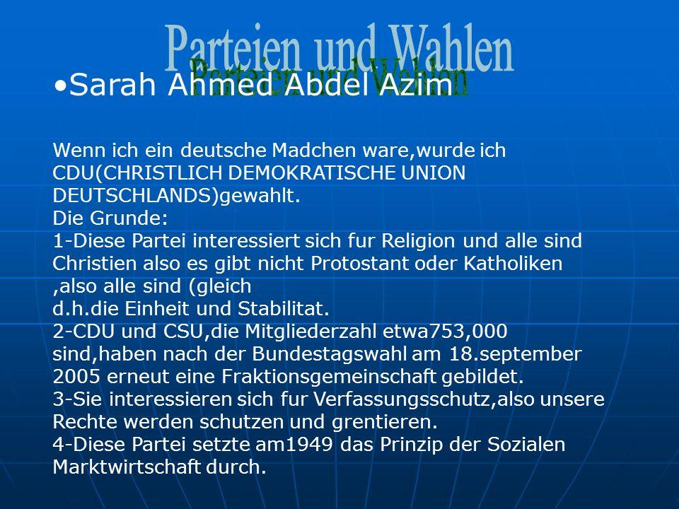 Sarah Ahmed Abdel Azim Wenn ich ein deutsche Madchen ware,wurde ich CDU(CHRISTLICH DEMOKRATISCHE UNION DEUTSCHLANDS)gewahlt.