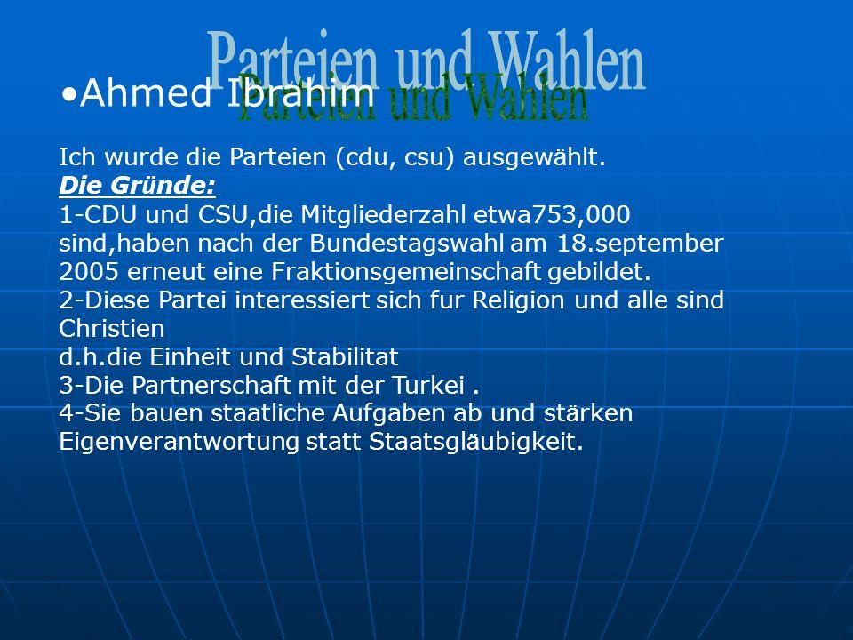 Ahmed Ibrahim Ich wurde die Parteien (cdu, csu) ausgew ä hlt.