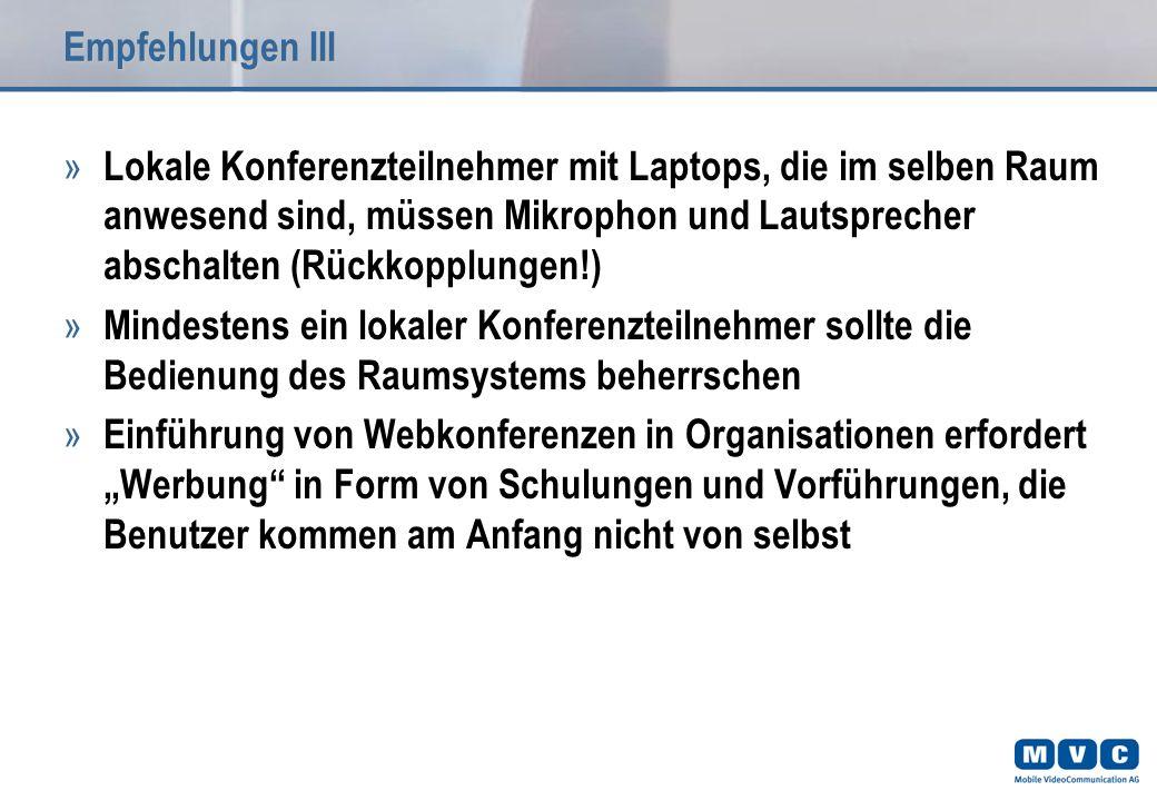 Empfehlungen III » Lokale Konferenzteilnehmer mit Laptops, die im selben Raum anwesend sind, müssen Mikrophon und Lautsprecher abschalten (Rückkopplun