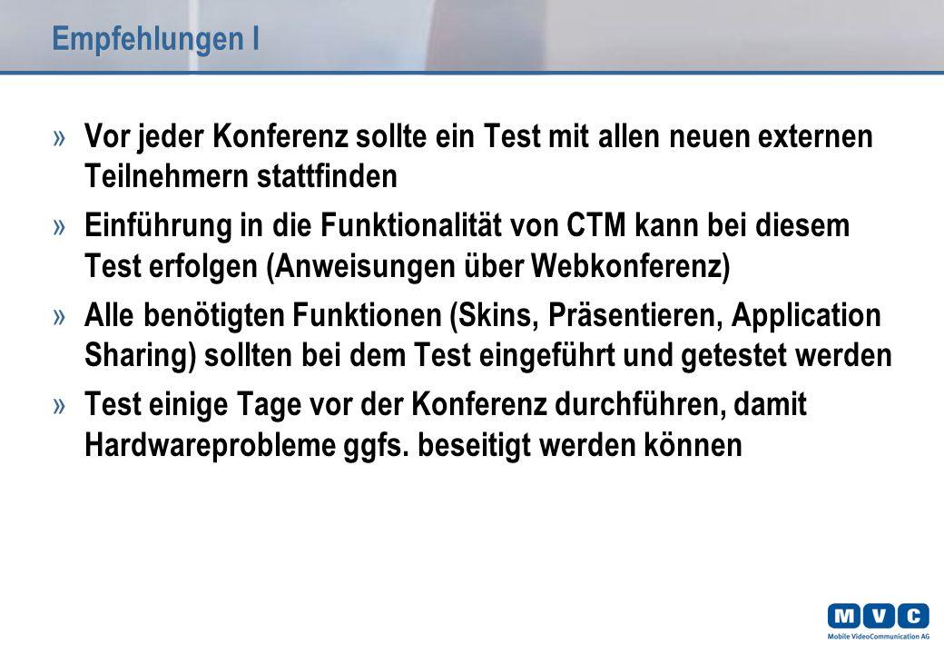 Empfehlungen I » Vor jeder Konferenz sollte ein Test mit allen neuen externen Teilnehmern stattfinden » Einführung in die Funktionalität von CTM kann