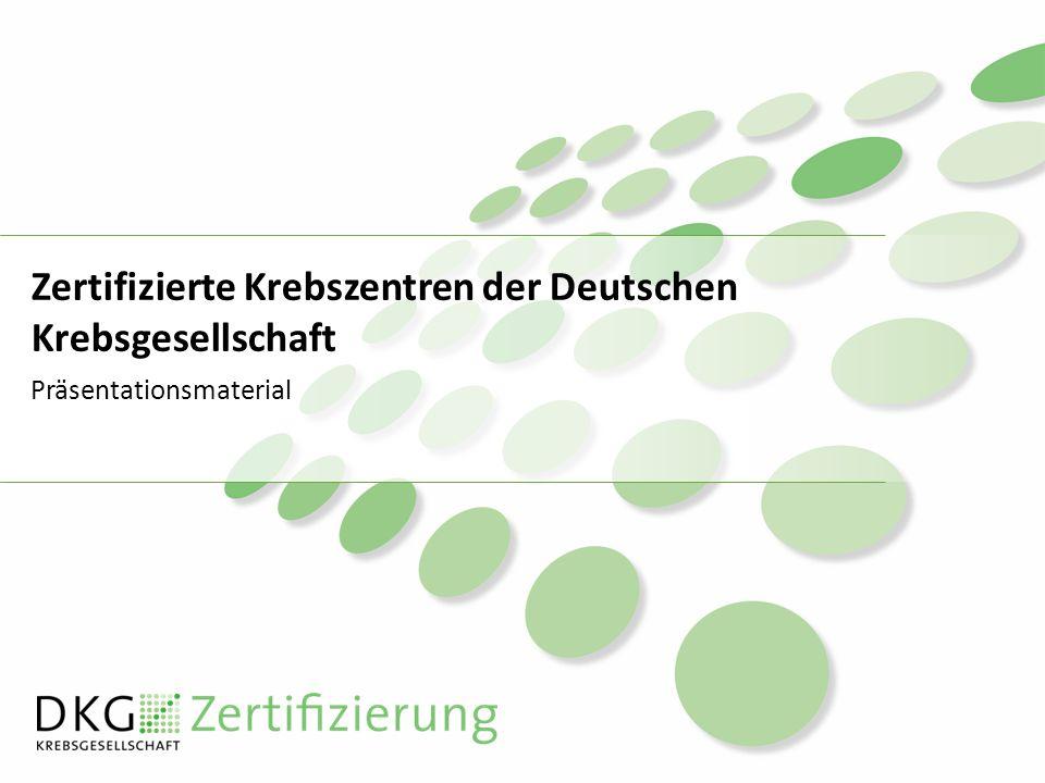 Zertifizierte Krebszentren der Deutschen Krebsgesellschaft Präsentationsmaterial