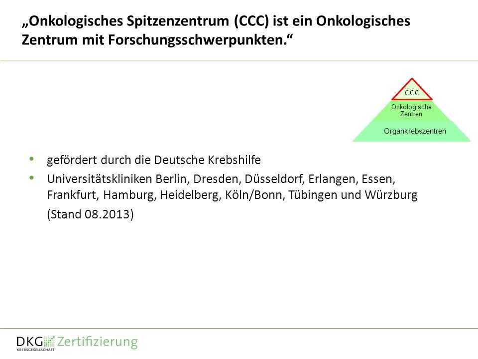 Onkologisches Spitzenzentrum (CCC) ist ein Onkologisches Zentrum mit Forschungsschwerpunkten. gefördert durch die Deutsche Krebshilfe Universitätsklin