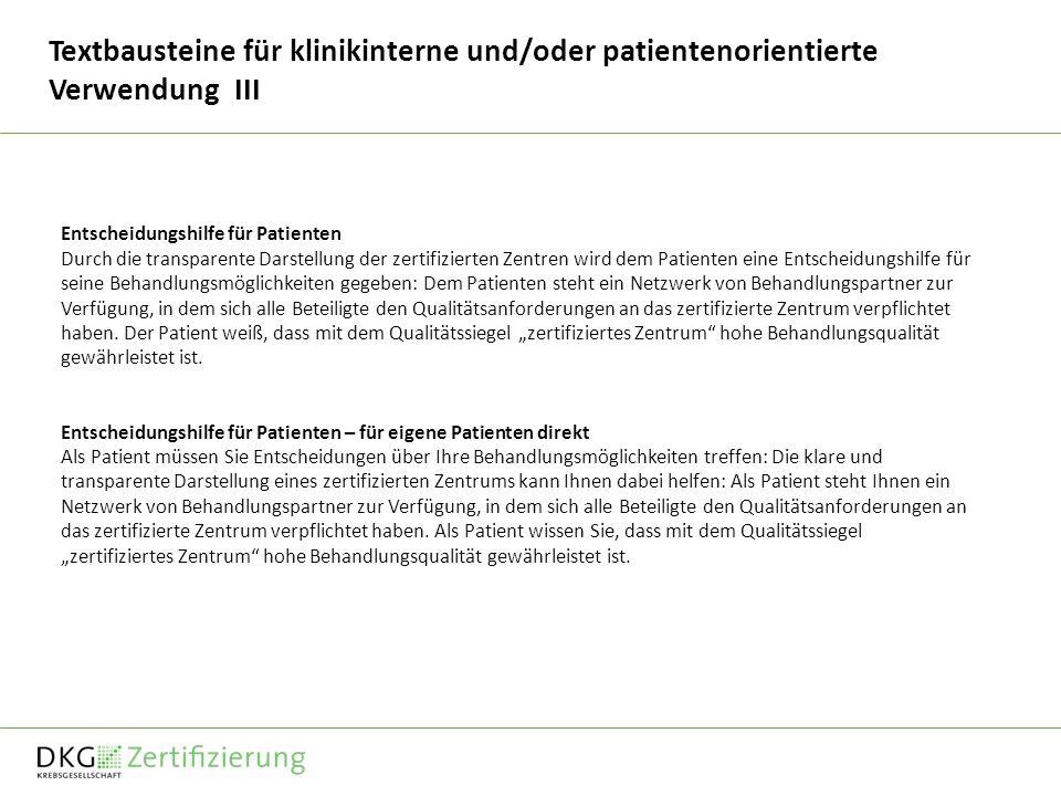 Textbausteine für klinikinterne und/oder patientenorientierte Verwendung III Entscheidungshilfe für Patienten Durch die transparente Darstellung der z