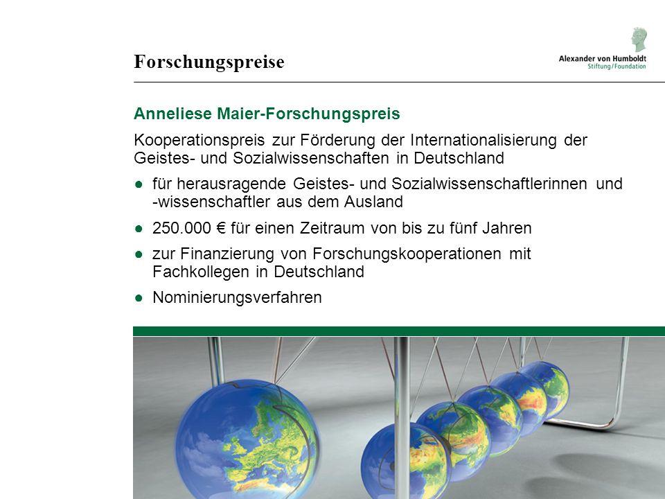 Forschungspreise Anneliese Maier-Forschungspreis Kooperationspreis zur Förderung der Internationalisierung der Geistes- und Sozialwissenschaften in De