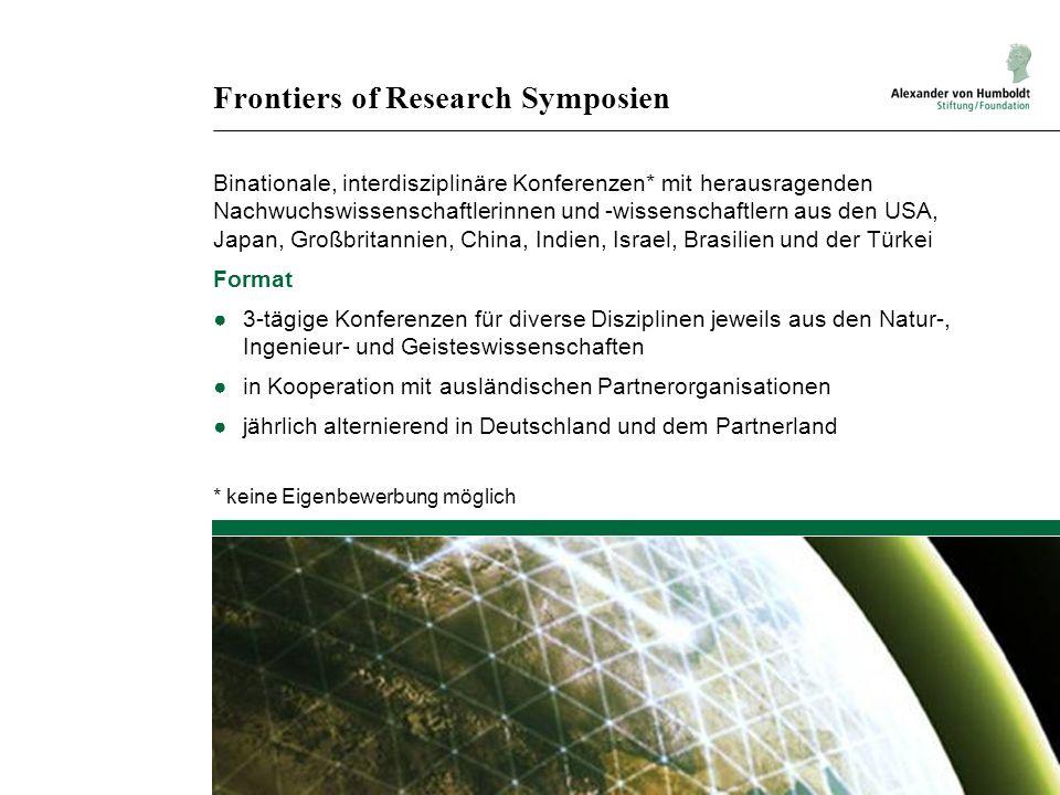 Frontiers of Research Symposien Binationale, interdisziplinäre Konferenzen* mit herausragenden Nachwuchswissenschaftlerinnen und -wissenschaftlern aus