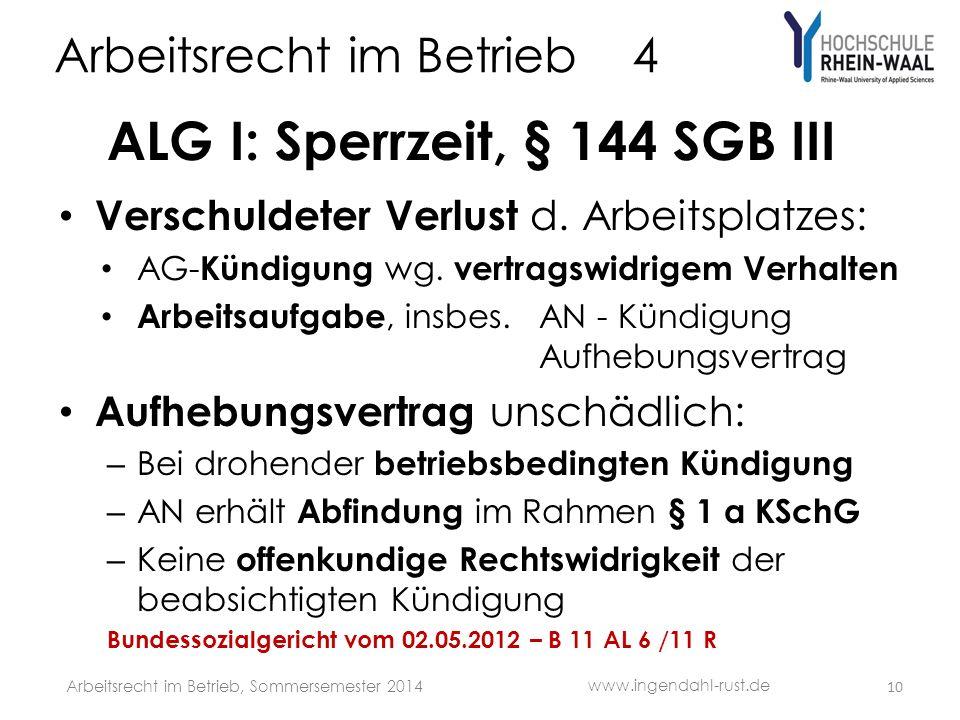 Arbeitsrecht im Betrieb 4 ALG I: Sperrzeit, § 144 SGB III Verschuldeter Verlust d.