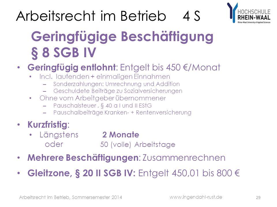 Arbeitsrecht im Betrieb 4 S Geringfügige Beschäftigung § 8 SGB IV Geringfügig entlohnt : Entgelt bis 450 /Monat Incl.