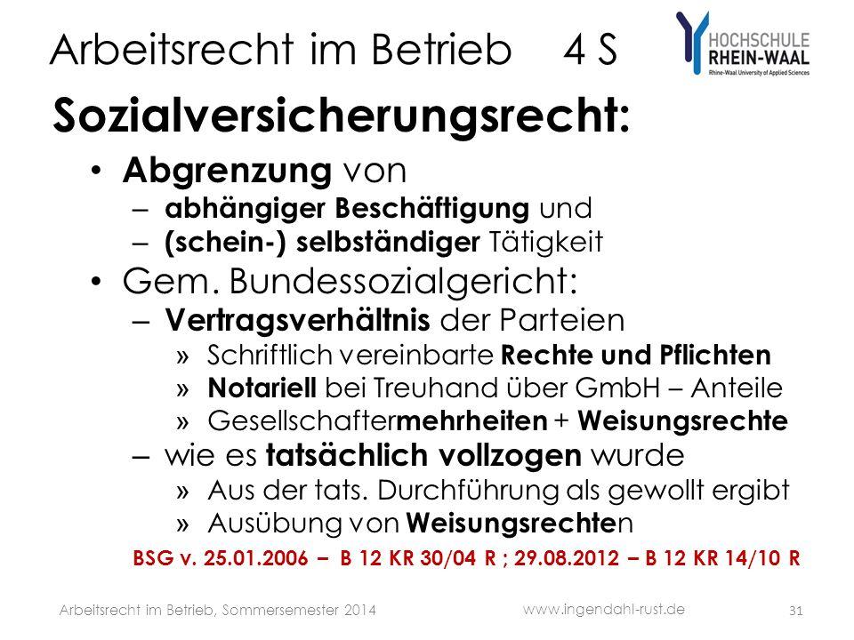 Arbeitsrecht im Betrieb 4 S Sozialversicherungsrecht: Abgrenzung von – abhängiger Beschäftigung und – (schein-) selbständiger Tätigkeit Gem.