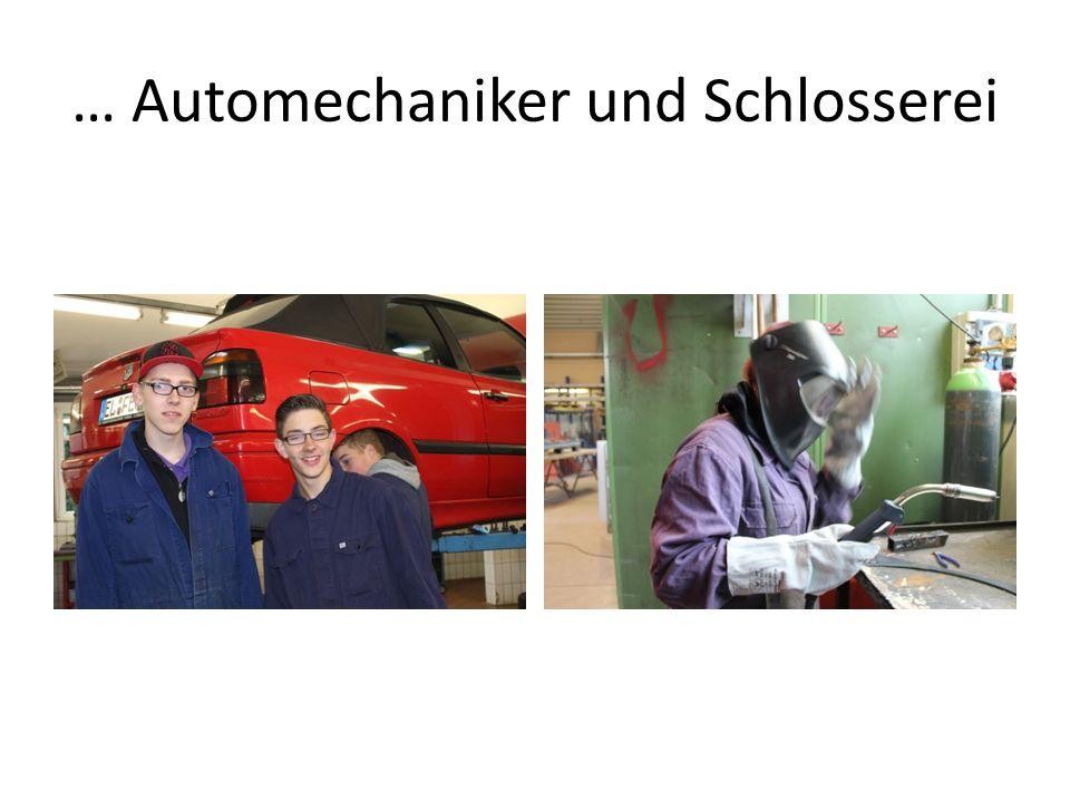 … Automechaniker und Schlosserei