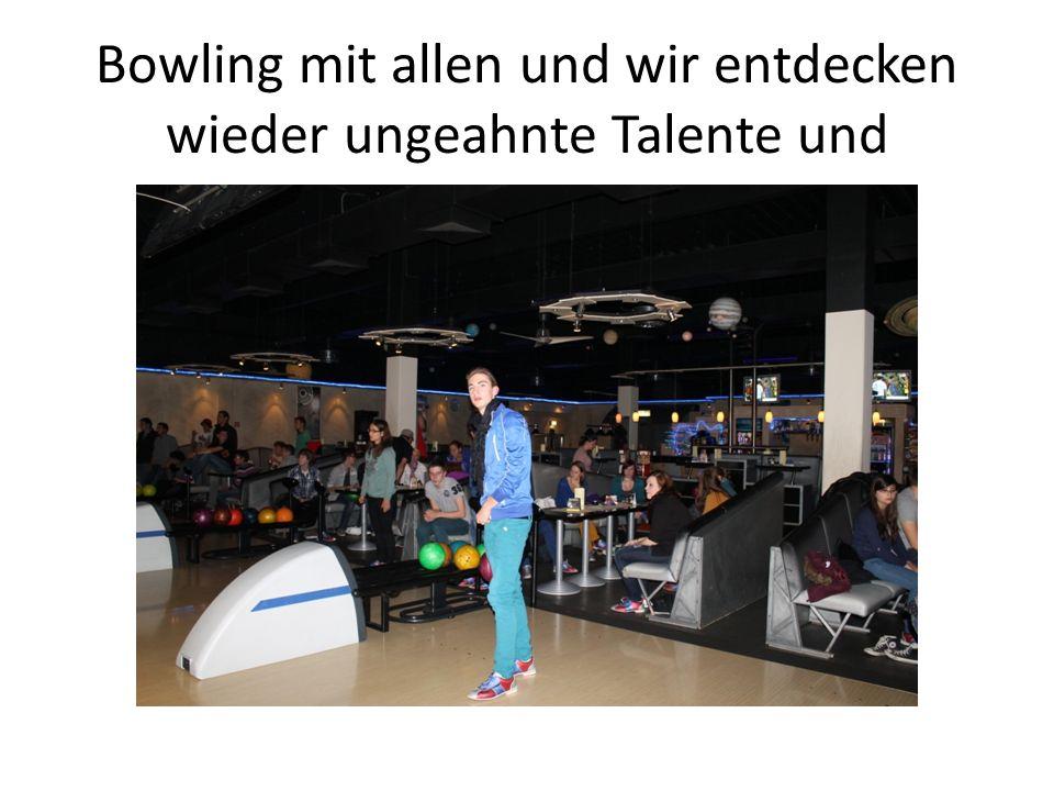 Bowling mit allen und wir entdecken wieder ungeahnte Talente und