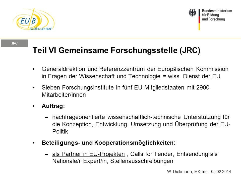 W. Diekmann, IHK Trier, 05.02.2014 Teil VI Gemeinsame Forschungsstelle (JRC) Generaldirektion und Referenzzentrum der Europäischen Kommission in Frage