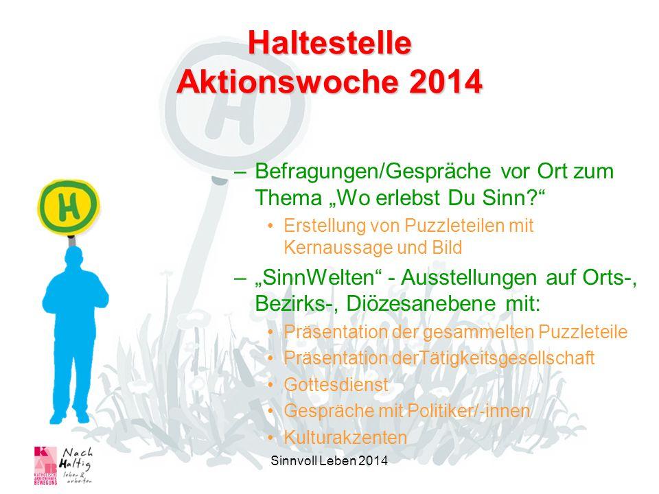 Haltestelle Aktionswoche 2014 –Befragungen/Gespräche vor Ort zum Thema Wo erlebst Du Sinn.