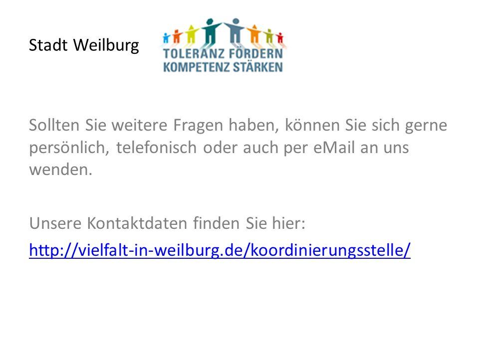 Stadt Weilburg Sollten Sie weitere Fragen haben, können Sie sich gerne persönlich, telefonisch oder auch per eMail an uns wenden.