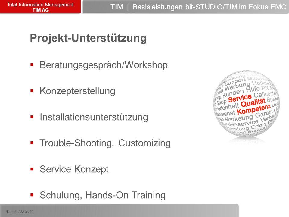 ® TIM AG 2014 Total-Information-Management TIM AG TIM   Basisleistungen bit-STUDIO/TIM im Fokus EMC Beratungsgespräch/Workshop Konzepterstellung Insta