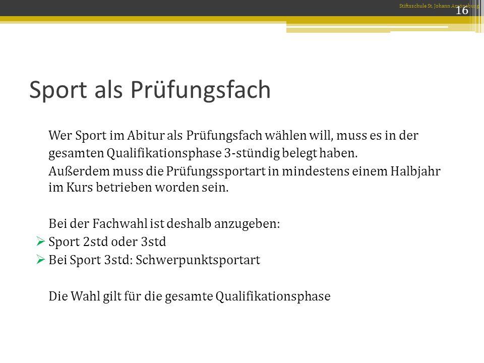 Sport als Prüfungsfach Wer Sport im Abitur als Prüfungsfach wählen will, muss es in der gesamten Qualifikationsphase 3-stündig belegt haben.