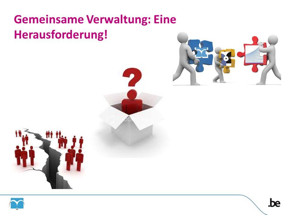Gemeinsame Verwaltung: Eine Herausforderung!