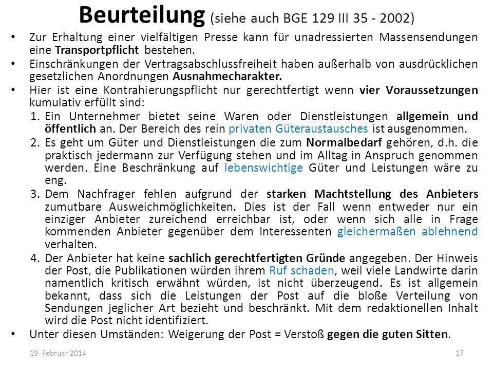 Beurteilung (siehe auch BGE 129 III 35 - 2002) Zur Erhaltung einer vielfältigen Presse kann für unadressierten Massensendungen eine Transportpflicht b