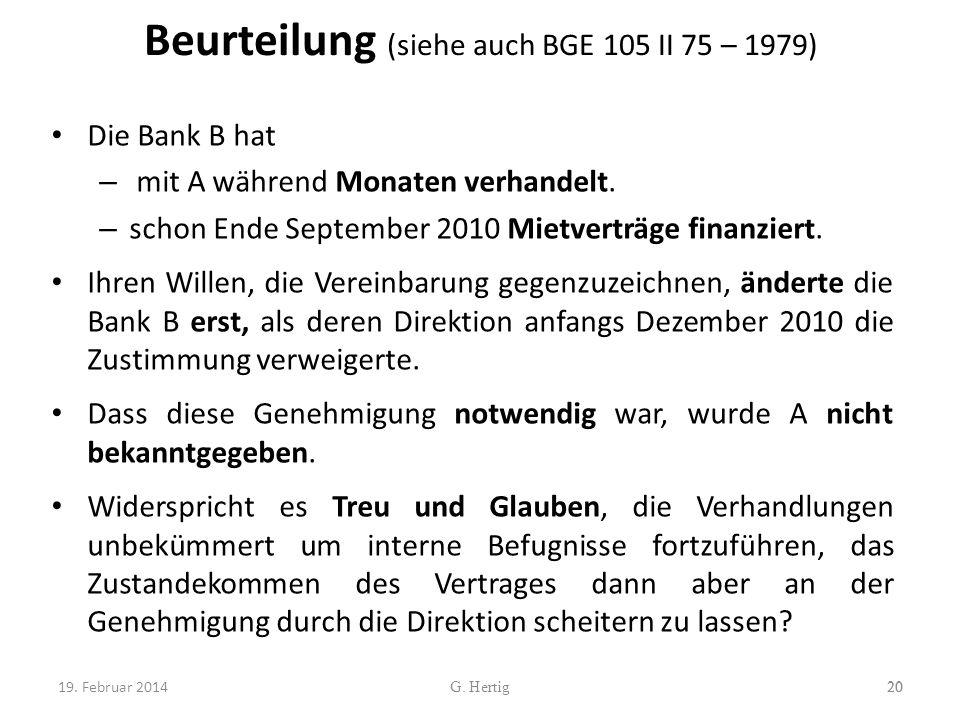 Beurteilung (siehe auch BGE 105 II 75 – 1979) Die Bank B hat – mit A während Monaten verhandelt. – schon Ende September 2010 Mietverträge finanziert.