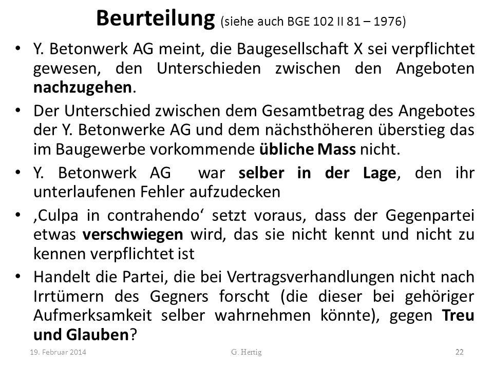Beurteilung (siehe auch BGE 102 II 81 – 1976) Y. Betonwerk AG meint, die Baugesellschaft X sei verpflichtet gewesen, den Unterschieden zwischen den An