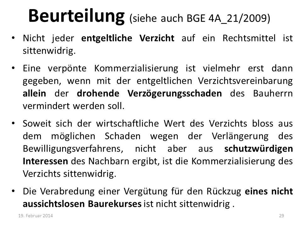 Beurteilung (siehe auch BGE 4A_21/2009) Nicht jeder entgeltliche Verzicht auf ein Rechtsmittel ist sittenwidrig. Eine verpönte Kommerzialisierung ist