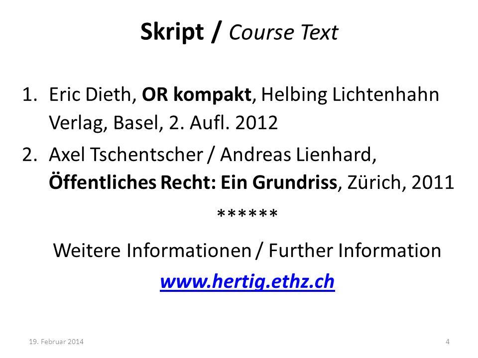 Skript / Course Text 1.Eric Dieth, OR kompakt, Helbing Lichtenhahn Verlag, Basel, 2. Aufl. 2012 2.Axel Tschentscher / Andreas Lienhard, Öffentliches R