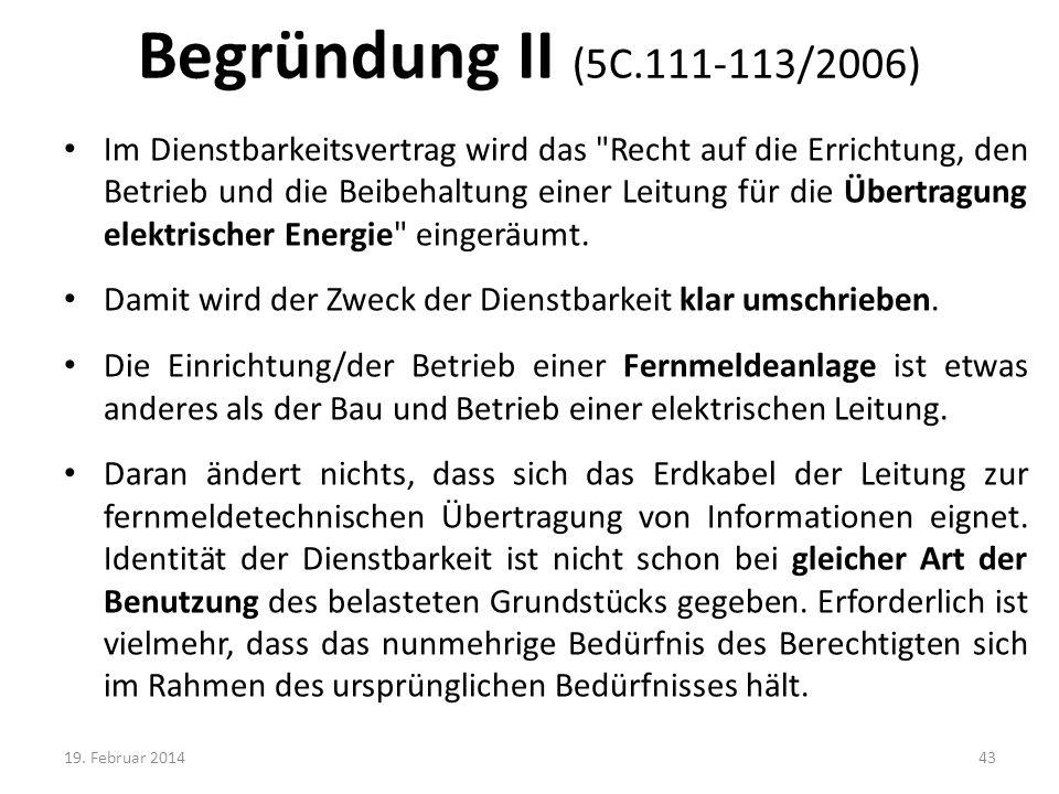 Begründung II (5C.111-113/2006) Im Dienstbarkeitsvertrag wird das