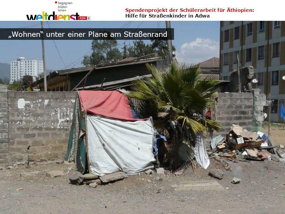 8 Spendenprojekt der Schülerarbeit für Äthiopien: Hilfe für Straßenkinder in Adwa Wolfgang Ilg / Fritz Leng März 2014 Einfache Hütte einer Familie in Addis Abeba Armut in Äthiopien - Wohnen Massenunterkunft in einem alten Stall Wohnen unter einer Plane am Straßenrand