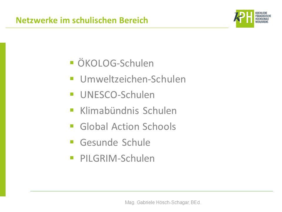 ÖKOLOG-Schulen Umweltzeichen-Schulen UNESCO-Schulen Klimabündnis Schulen Global Action Schools Gesunde Schule PILGRIM-Schulen Netzwerke im schulischen