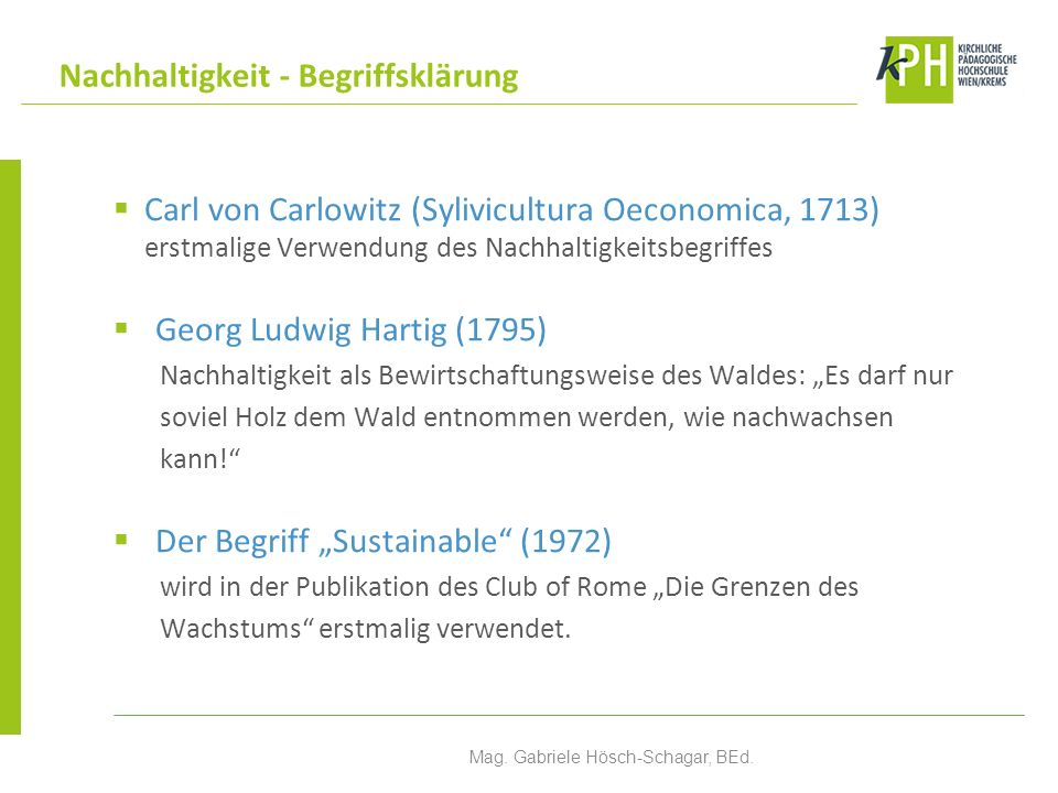 1972 United Nations Conference on the Human Environment (Stockholm) 1987 Brundtland-Report Our common future Beginn einer breiteren öffentlichen Debatte 1992 Weltgipfel Environment and Development in Rio de Janeiro 2002 Weltgipfel Sustainable Development in Johannesburg 2012 Erdgipfel Sustainable Development in Rio de Janeiro Meilensteine Mag.