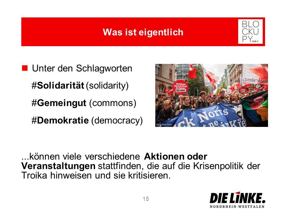 Unter den Schlagworten #Solidarität (solidarity) #Gemeingut (commons) #Demokratie (democracy)...können viele verschiedene Aktionen oder Veranstaltungen stattfinden, die auf die Krisenpolitik der Troika hinweisen und sie kritisieren.