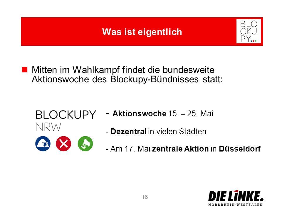 Mitten im Wahlkampf findet die bundesweite Aktionswoche des Blockupy-Bündnisses statt: - Aktionswoche 15. – 25. Mai - Dezentral in vielen Städten - Am