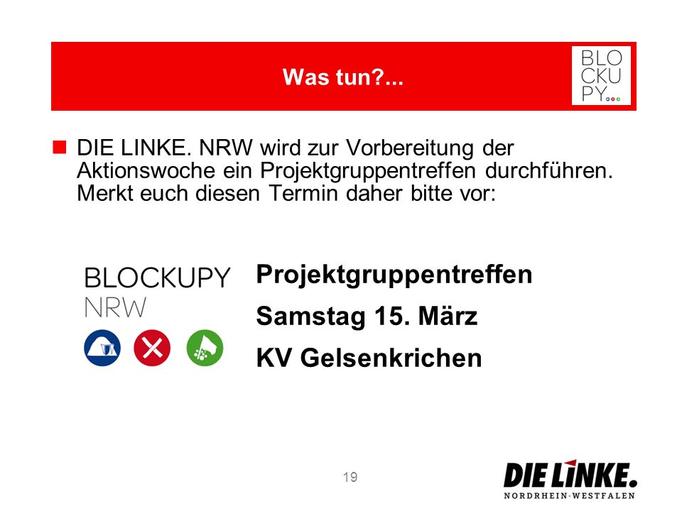 DIE LINKE. NRW wird zur Vorbereitung der Aktionswoche ein Projektgruppentreffen durchführen. Merkt euch diesen Termin daher bitte vor: Projektgruppent