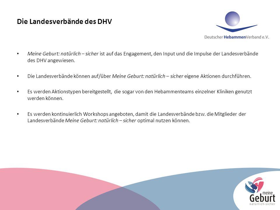 Die Landesverbände des DHV Meine Geburt: natürlich – sicher ist auf das Engagement, den Input und die Impulse der Landesverbände des DHV angewiesen.