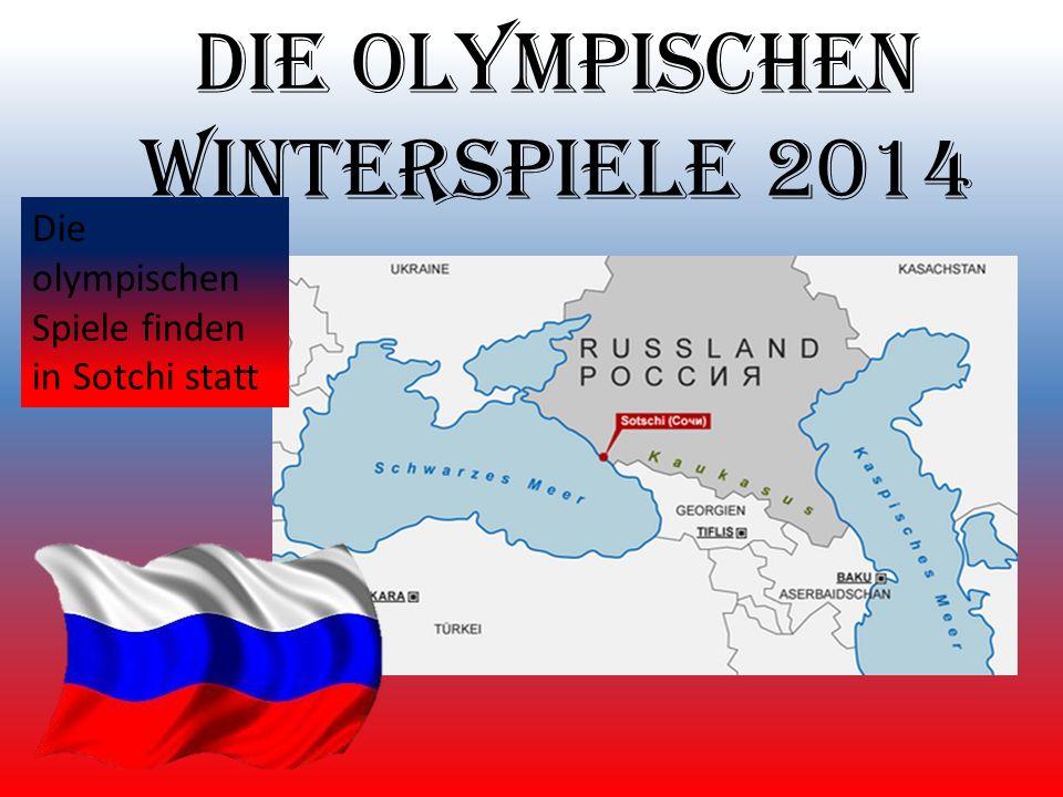 Die olympischen Winterspiele 2014 Die olympischen Spiele finden in Sotchi statt