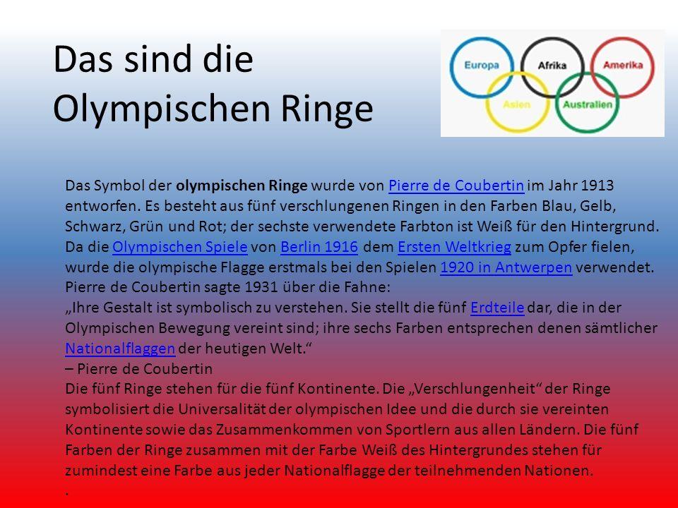 Das sind die Olympischen Ringe Das Symbol der olympischen Ringe wurde von Pierre de Coubertin im Jahr 1913 entworfen. Es besteht aus fünf verschlungen