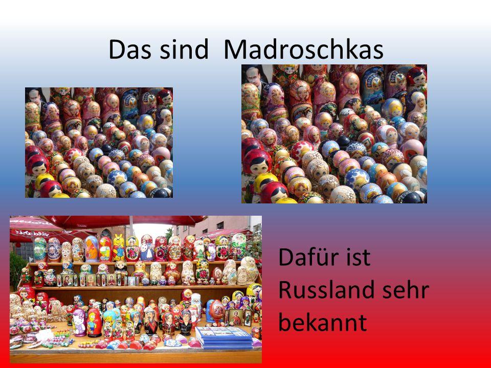 Das sind Madroschkas Dafür ist Russland sehr bekannt