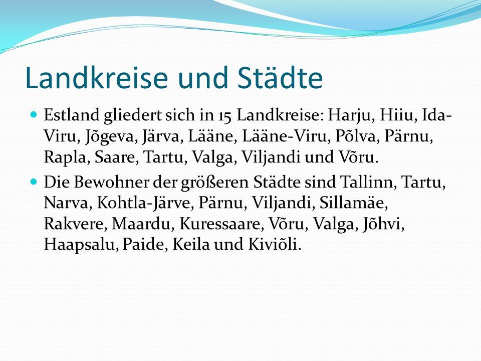 Landkreise und Städte Estland gliedert sich in 15 Landkreise: Harju, Hiiu, Ida- Viru, Jõgeva, Järva, Lääne, Lääne-Viru, Põlva, Pärnu, Rapla, Saare, Tartu, Valga, Viljandi und Võru.