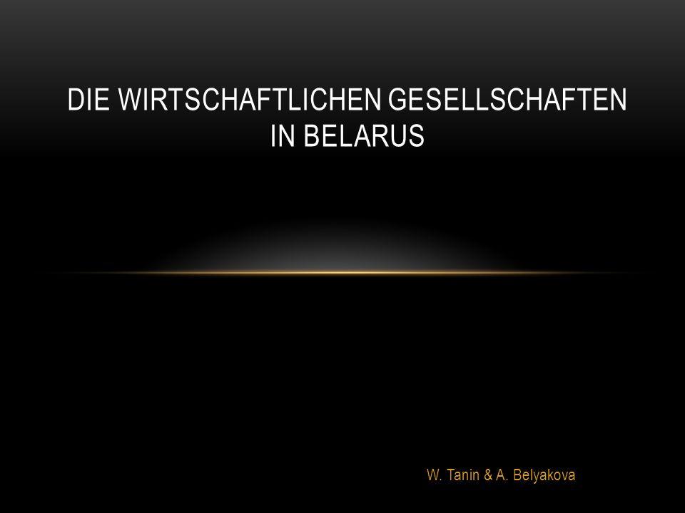 W. Tanin & A. Belyakova DIE WIRTSCHAFTLICHEN GESELLSCHAFTEN IN BELARUS