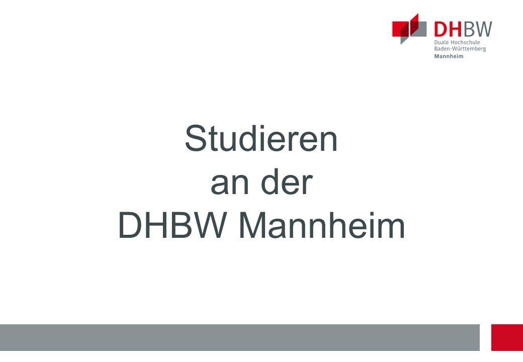Die Standorte der Dualen Hochschule Baden-Württemberg Die Duale Hochschule Baden-Württemberg Mannheim (vormals Berufsakademie) wurde 1974 als eine der ersten Berufsakademien mit fünf Fachrichtungen in Baden- Württemberg gegründet.