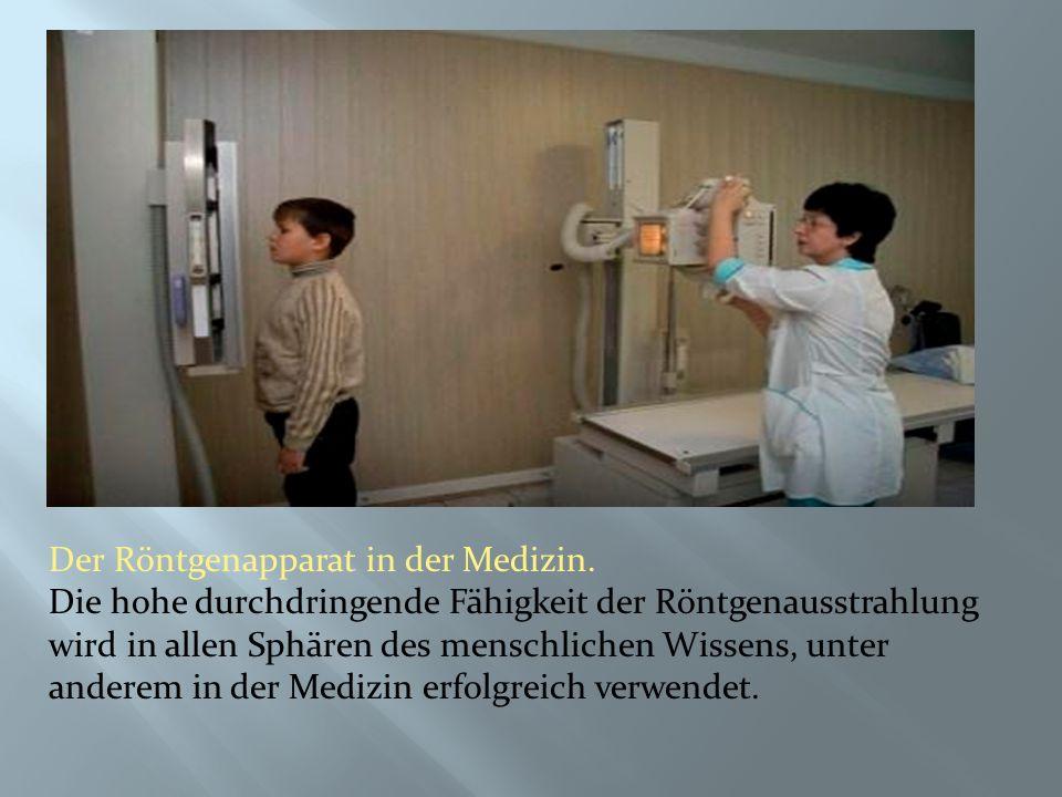 Der Röntgenapparat in der Medizin.