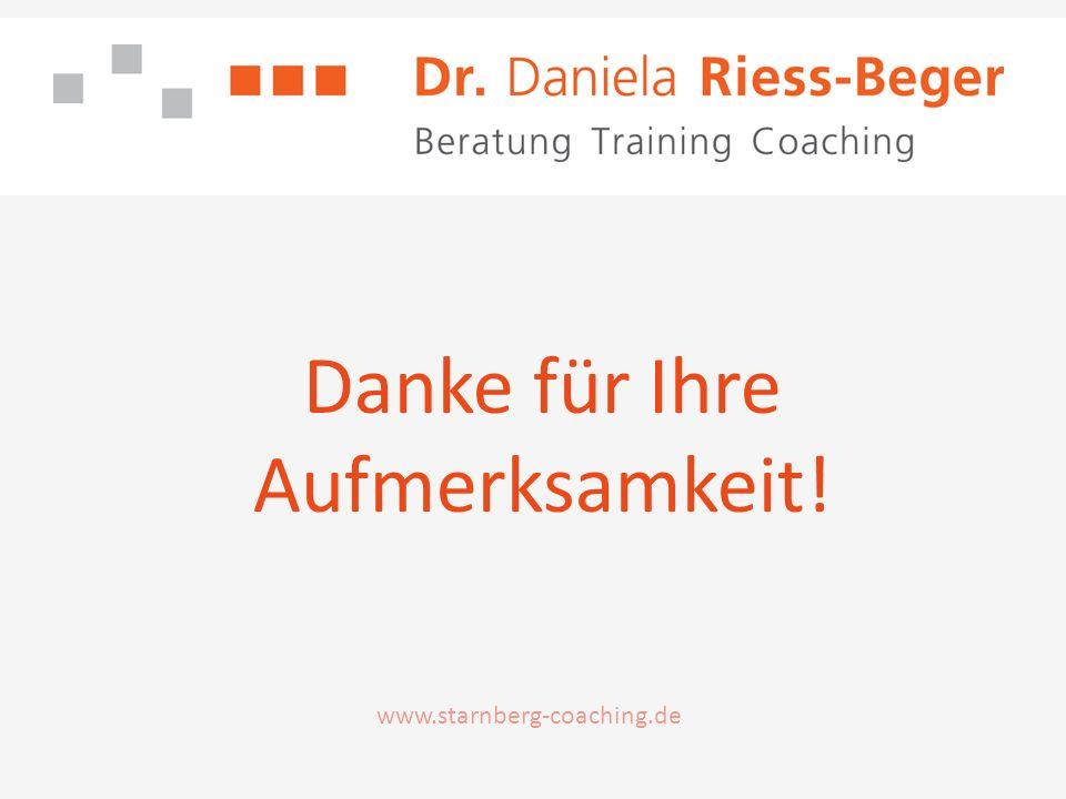 Danke für Ihre Aufmerksamkeit! www.starnberg-coaching.de
