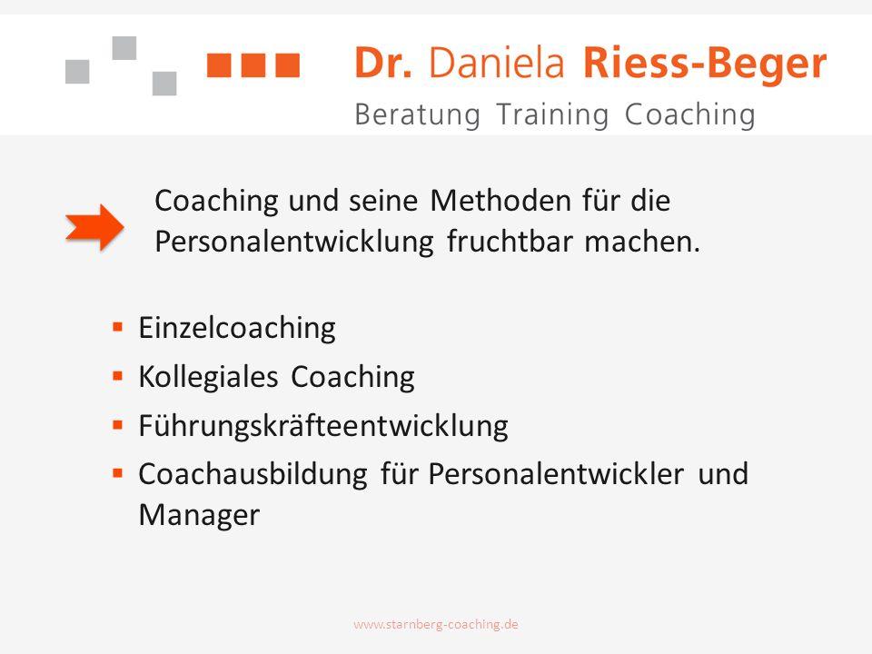 www.starnberg-coaching.de Coaching und seine Methoden für die Personalentwicklung fruchtbar machen. Einzelcoaching Kollegiales Coaching Führungskräfte