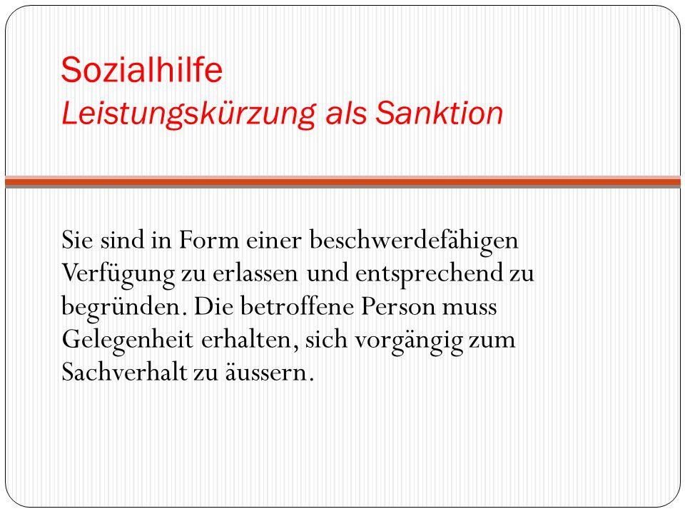 Sozialhilfe Leistungskürzung als Sanktion Sie sind in Form einer beschwerdefähigen Verfügung zu erlassen und entsprechend zu begründen.