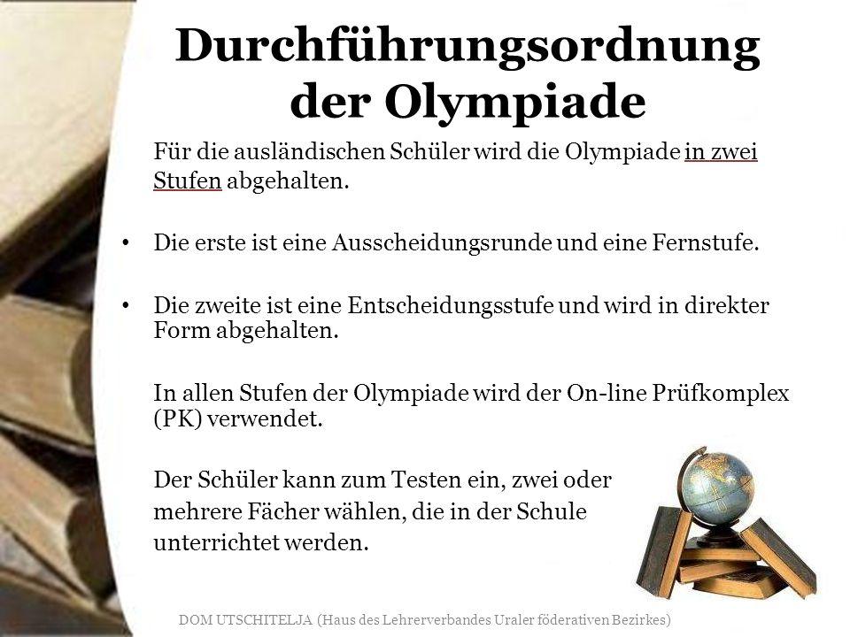 Durchführungsfristen der Olympiade Die erste Stufe dauert von dem 23.
