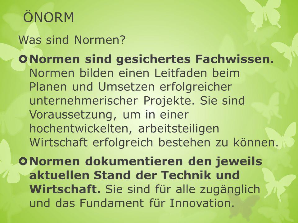 ÖNORM Normen sind die Voraussetzung für die Lösung technischer und wirtschaftlicher Aufgaben.